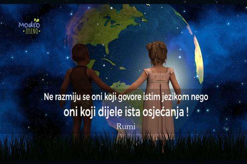 Ne razumiju se oni koji govore isti jezik nego oni koji dijele ista osjećanja - RUMI